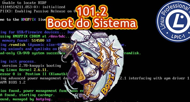 Certificação LPI-1 – 101.2 – Boot do Sistema