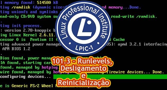 Certificação LPI-1 – 101.3 – Runlevels, Desligamento e reinicialização
