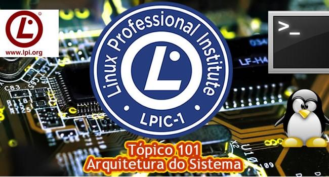 Certificação LPI-1 – Tópico 101, o guia completo