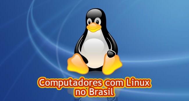 Computadores com Linux no Brasil: Conheça as opções
