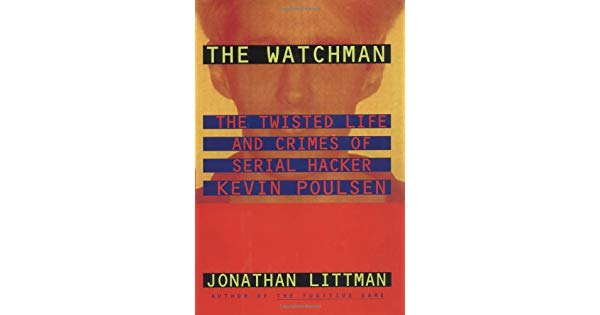 A Vida Excêntrica e os Crimes do Serial Hacker Kevin Poulsen(Livro Watchman)