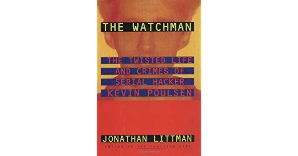 A Vida Excêntrica e os Crimes do Serial Hacker Kevin Poulsen(Livro Watchman)