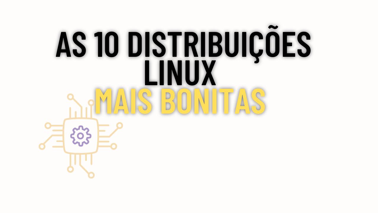 As 10 Distribuicoes Linux Mais Bonitas Ninja Do Linux